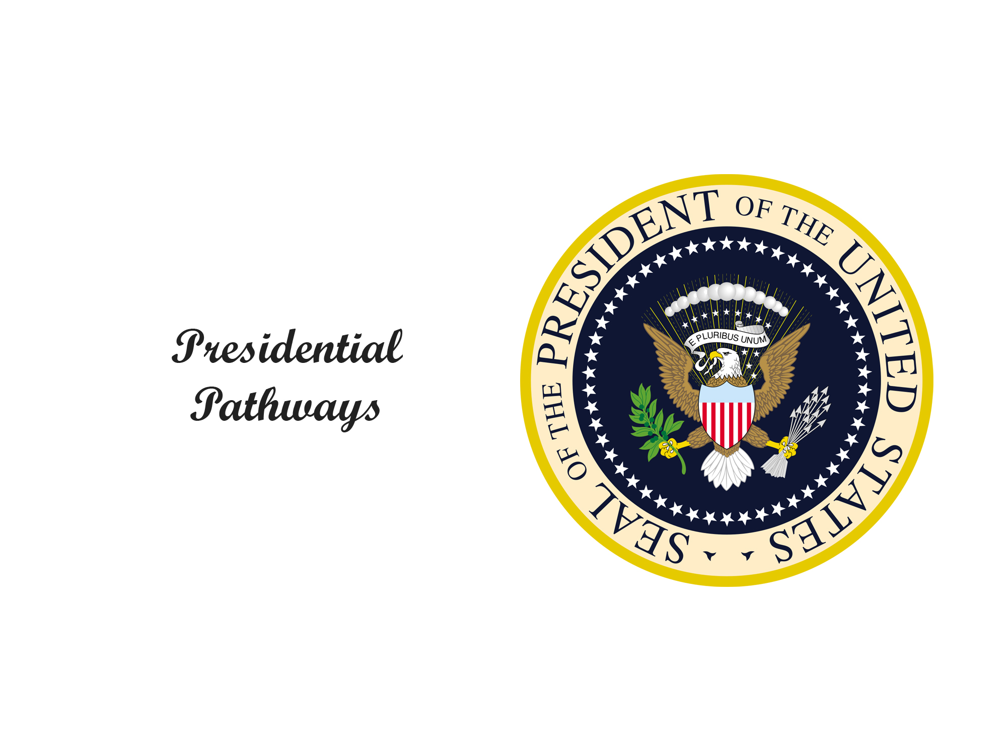 "Text on the left says ""Presidential Pathways"" next to the seal of the president of the United States of America on the right."