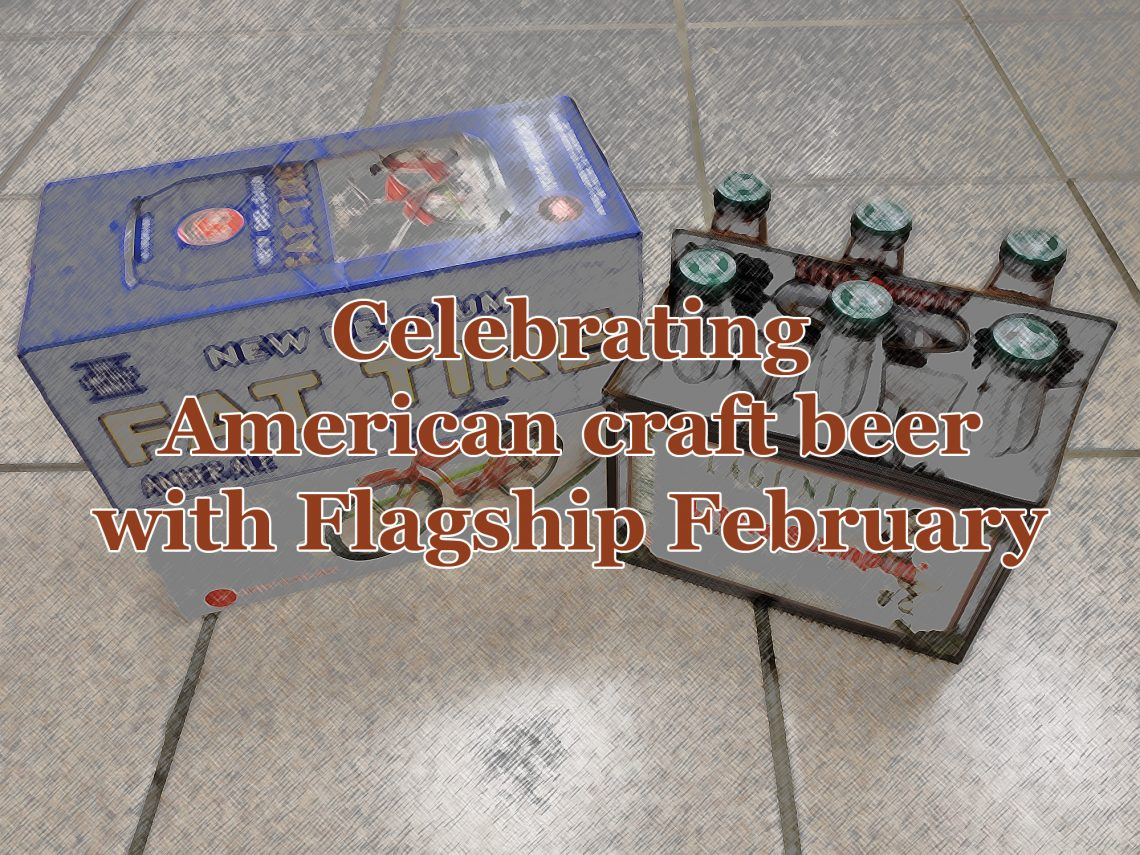 "A black-and-white image of a twelve-pack of New Belgium Fat Tire and a six-pack of Lagunitas A Little Sumpin' Sumpin' Ale with text overlaying that says ""Celebrating American craft beer with Flagship February."""