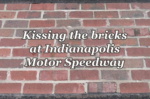 "Image of a yard of bricks with ""Kissing the bricks at Indianapolis Motor Speedway"" overlaying the image."