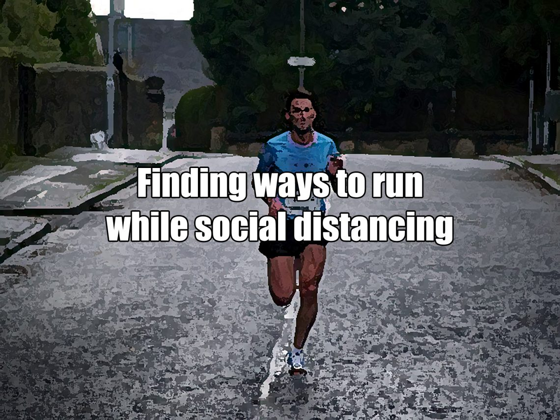 "A man running alone in the middle of a street with text overlaying that says ""Finding ways to run while social distancing."""