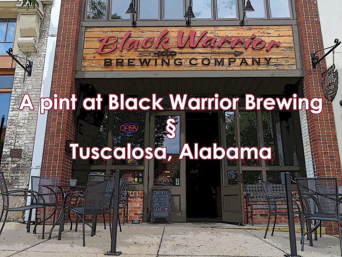"Overview of a storefront with large wooden sign above windows that says, ""Black Warrior Brewing Company."" Text across the windows says: ""A pint at Black Warrior Brewing § Tuscaloosa, Alabama."""