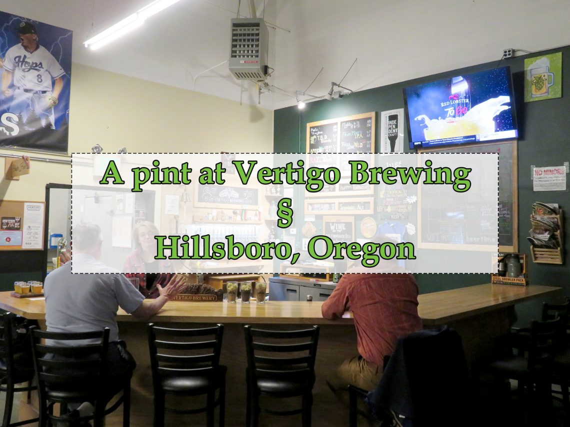 "Overview of a large corner bar with a opaque white box with green text that says ""A pint at Vertigo Brewing § Hillsboro, Oregon."""