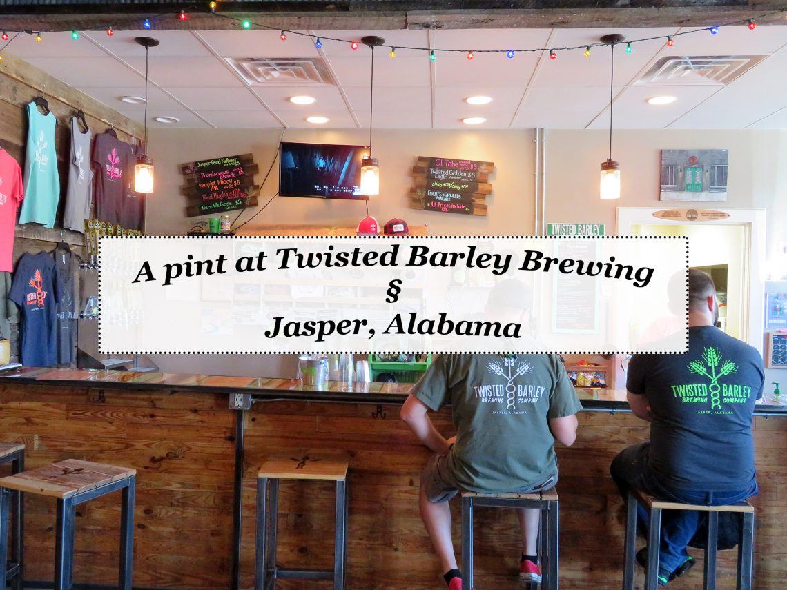 """Overview of a bar at a brewery with a white text box in the center that says, """"A pint at Twisted Barley Brewing § Jasper, Alabama."""""""